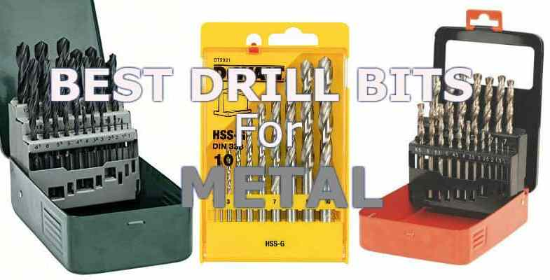 Top 5 Best Drill Bits For Metal – Detailed Buyer's Guide and Reviews