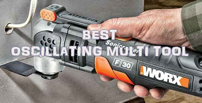 Best Oscillating Multi tool & Buyers Guide & Reviews 2019