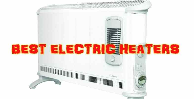 Best Electric Heater – Top 9 Models With Detailed Reviews