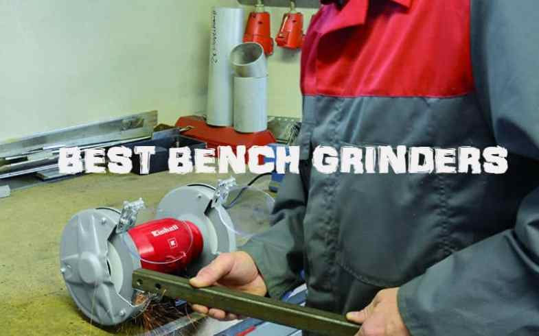 Top 6 Best Bench Grinder Reviews – UK Comparisons
