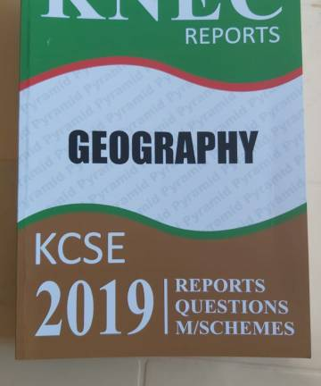 2019 KNEC Reports Geography P1 P2 Reports / Questions / Marking Schemes 2019 KCSE