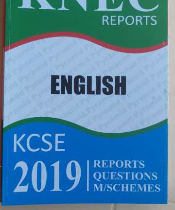 2019 KNEC Reports English P1 P2 P3 Reports / Questions / Marking Schemes 2019 KCSE