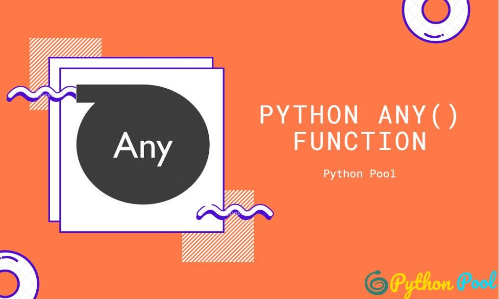 Python Any | [Explained] any() Function in Python
