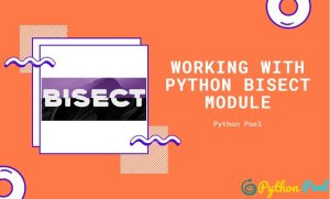 Python Bisect | Working With Python Bisect Module