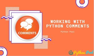 Python Comments – Making Code User Friendly