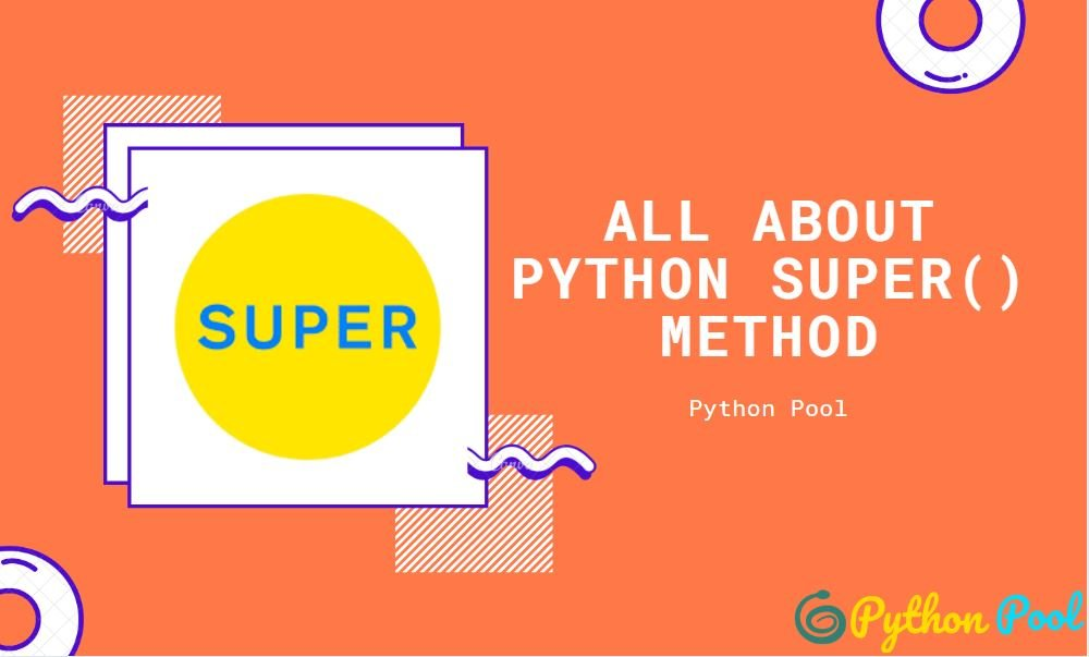 Introduction to Python Super With Examples
