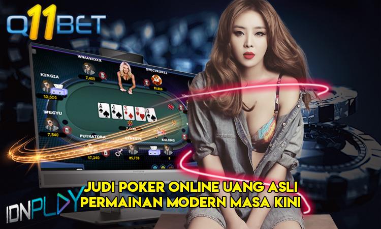 Judi Poker Online Uang Asli Permainan Modern Masa Kini