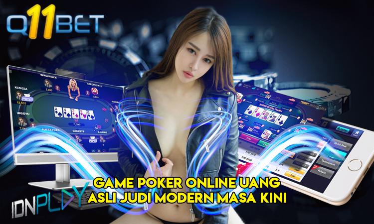Game Poker Online Uang Asli Judi Modern Masa Kini