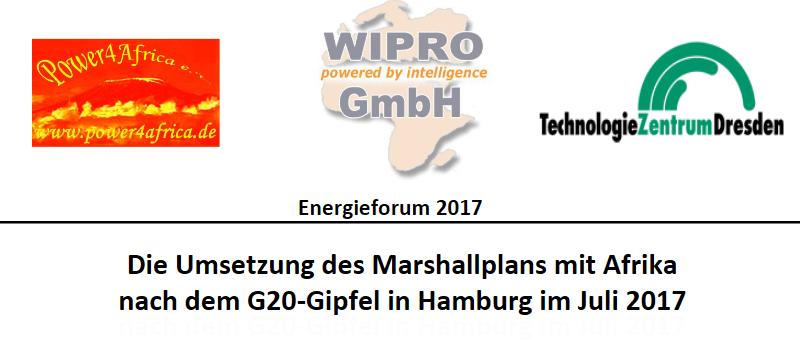 """Energieforum 2017 Energie-Workshop """"Die Umsetzung des Marshallplans mit Afrika nach dem G20-Gipfel in Hamburg im Juli 2017"""""""