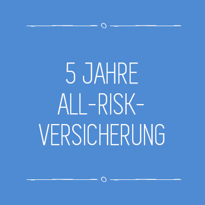 5 Jahre All Risk Versicherung