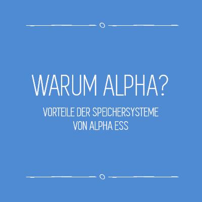 Warum Alpha - Vorteile der Speichersysteme von Alpha ESS