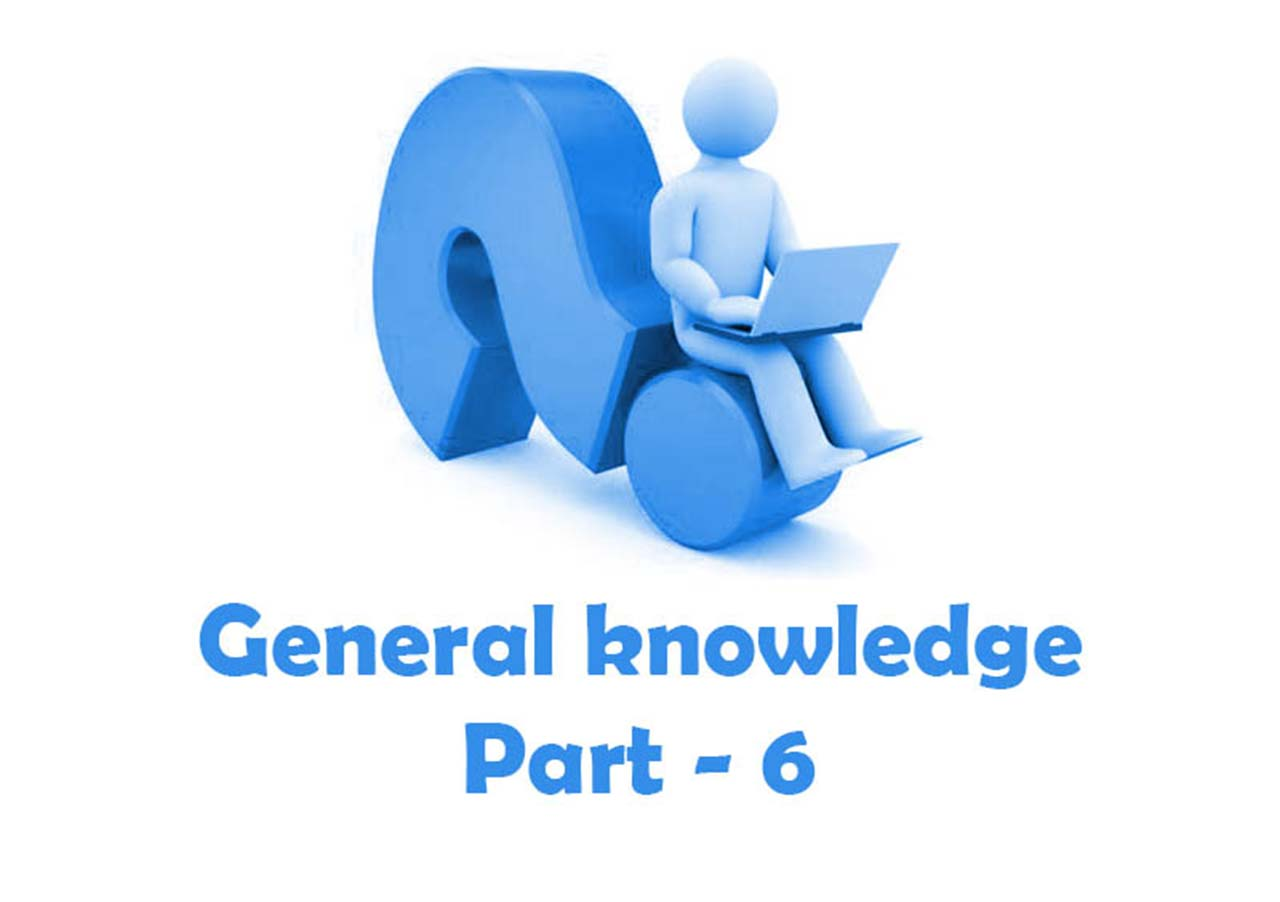 51 General Knowledge Questions Answers Part 6