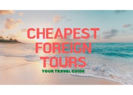 Which foreign tour is cheapest?
