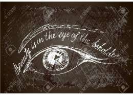 """What do you think of the proverb, """"beauty is in the eye of the beholder?"""""""