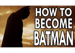 How do I become Batman?