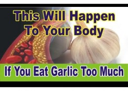 What happens if you eat too much garlic?