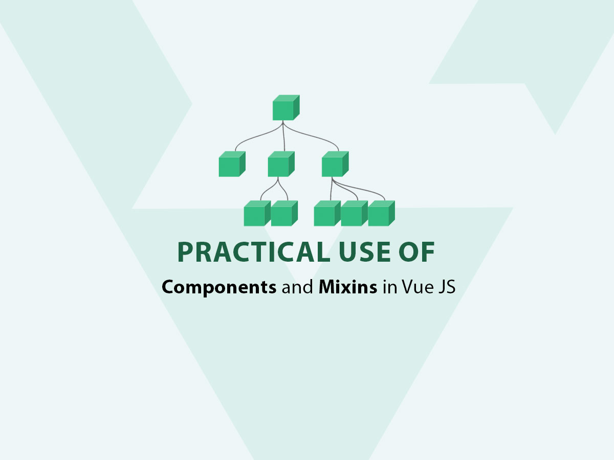 Practical use of Components and Mixins in Vue JS - QCode