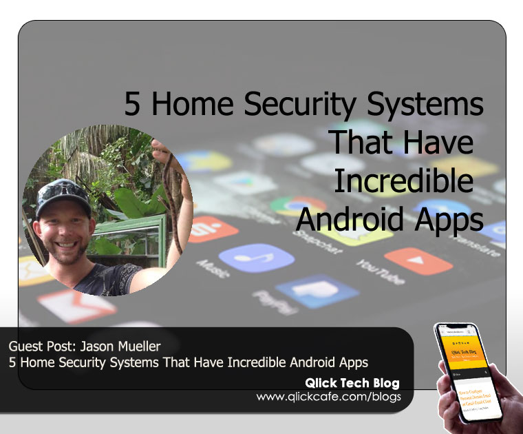 5 Home Security Systems That Have Incredible Android Apps