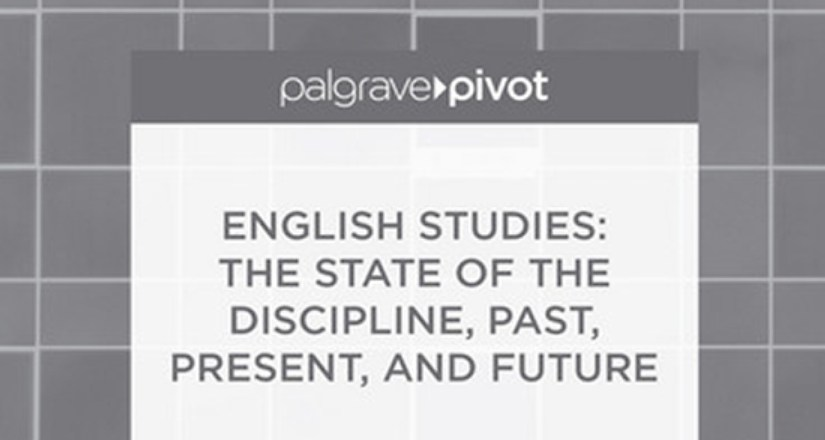 English Studies: The State of the Discipline, Past, Present, and Future