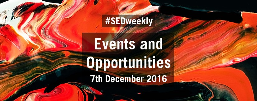 #SEDweekly – Events and Opportunities Digest – 7th December