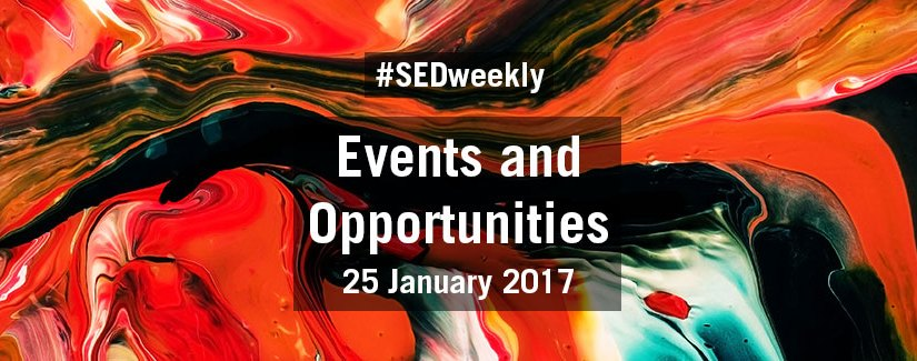 #SEDweekly – Events and Opportunities Digest – Wednesday 25 January 2017