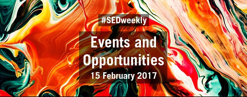 #SEDweekly – Events and Opportunities Digest – Wednesday 15 February 2017