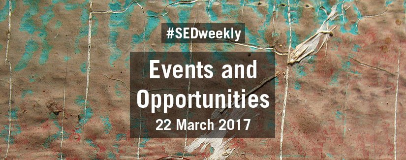 #SEDweekly – Events and Opportunities Digest – Wednesday 22 March 2017