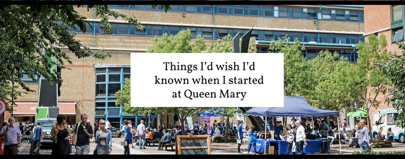 Things I wish I'd known when I started at Queen Mary