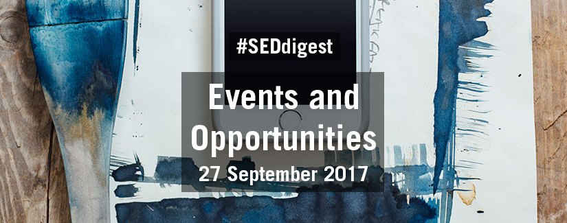#SEDdigest – Events and Opportunities Digest – Wednesday 27 September 2017