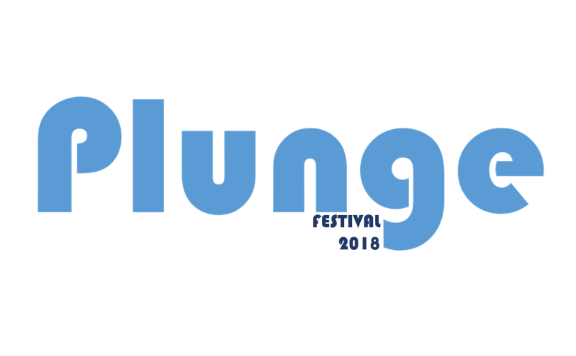 PLUNGE FESTIVAL – brand new performance & art by Drama Students – 15-18 May