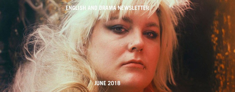English and Drama Newsletter – June 2018