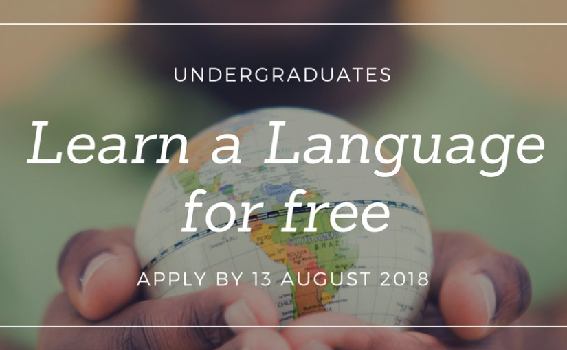 Language Learning Scholarship Scheme – free language learning for undergraduate students – apply by 13 August 2018