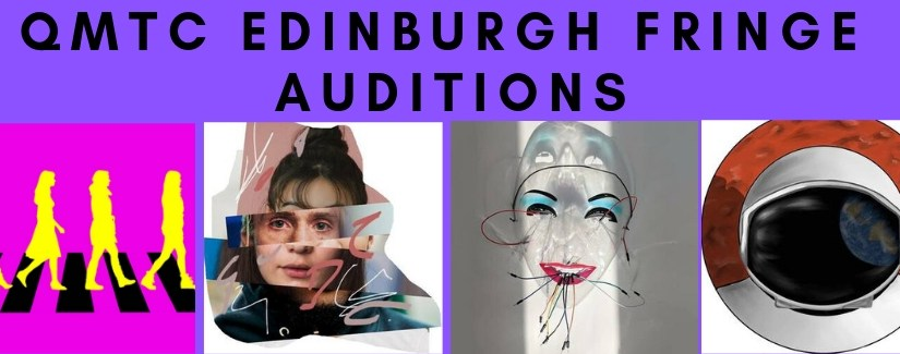 Auditions for QMTC at Edinburgh Fringe 2019