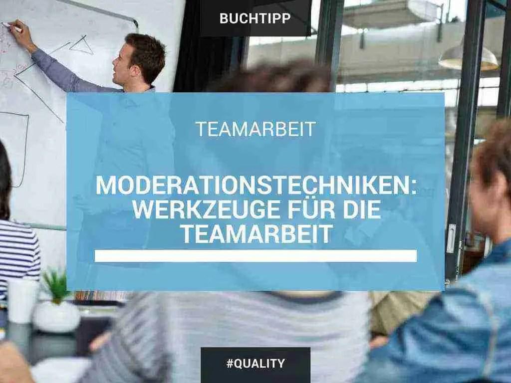 Moderationstechniken Werkzeuge für die Teamarbeit