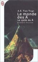 A. E. van Vogt - Le Monde des Ā