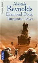 Alastair Reynolds - Diamond Dogs, Turquoise Days