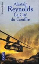 Alastair Reynolds - La Cité du Gouffre