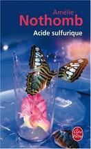 Amélie Nothomb - Acide sulfurique