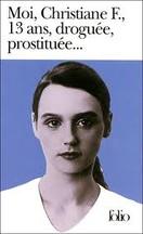 Christiane F. - Moi, Christiane F., 13 ans, droguée, prostituée...