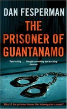 Dan Fesperman - The Prisoner of Guantánamo