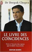 Deepak Chopra - Le livre des coïncidences