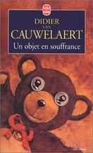 Didier Van Cauwelaert - Un objet en souffrance