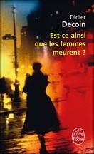 Didier Decoin - Est-ce ainsi que les femmes meurent ?