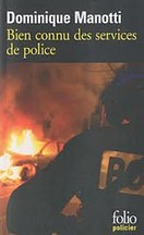 Dominique Manotti - Bien connu des services de police