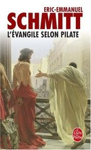 Éric-Emmanuel Schmitt - L'Evangile selon Pilate