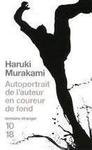 Haruki Murakami - Autoportrait de l'auteur en coureur de fond