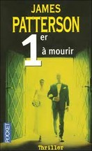 James Patterson - Premier à mourir