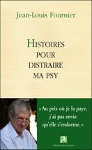Jean-Louis Fournier - Histoires pour distraire ma psy