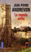 Jean-Pierre Andrevon - Le monde enfin