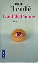 Jean Teulé - L'oeil de Pâques